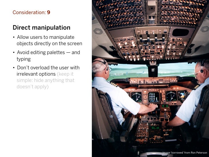 Consideration: 9Direct manipulation• Allow users to manipulate  objects directly on the screen• Avoid editing palettes — a...