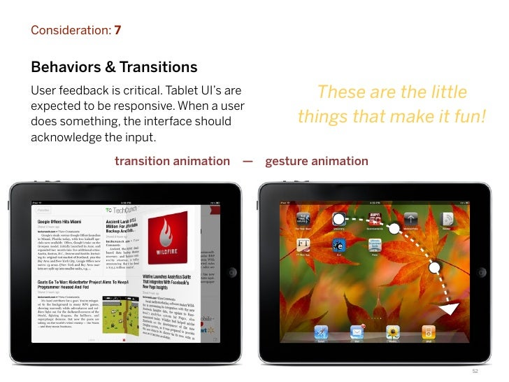 Consideration: 7Behaviors & TransitionsUser feedback is critical. Tablet UI's are          These are the littleexpected to...