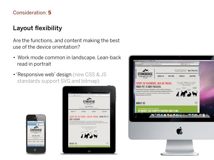 Consideration: 5Layout flexibilityAre the functions, and content making the bestuse of the device orientation?• Work mode c...