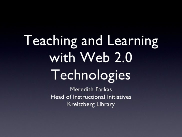 Teaching and Learning with Blogs Meredith Farkas Head of Instructional Initiatives Kreitzberg Library