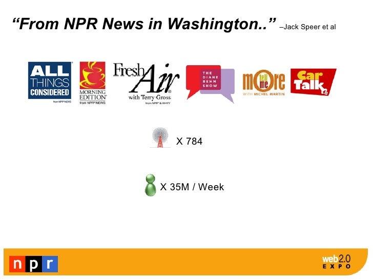 W2E NY 2010 NPR Everywhere Slide 3