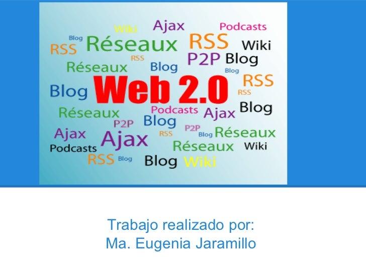 Trabajo realizado por:Ma. Eugenia Jaramillo