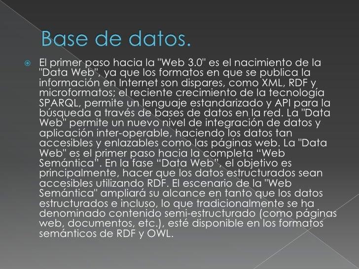 Base de datos.<br />El primer paso hacia la &quot;Web 3.0&quot; es el nacimiento de la &quot;Data Web&quot;, ya que los fo...