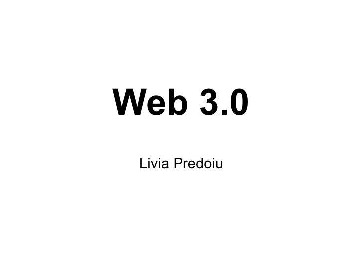Web 3.0  Livia Predoiu