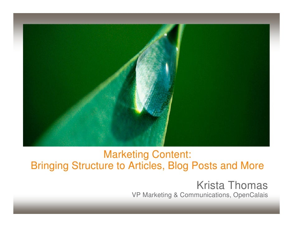 Marketing Content: Bringing Structure to Articles, Blog Posts and More                                          Krista Tho...
