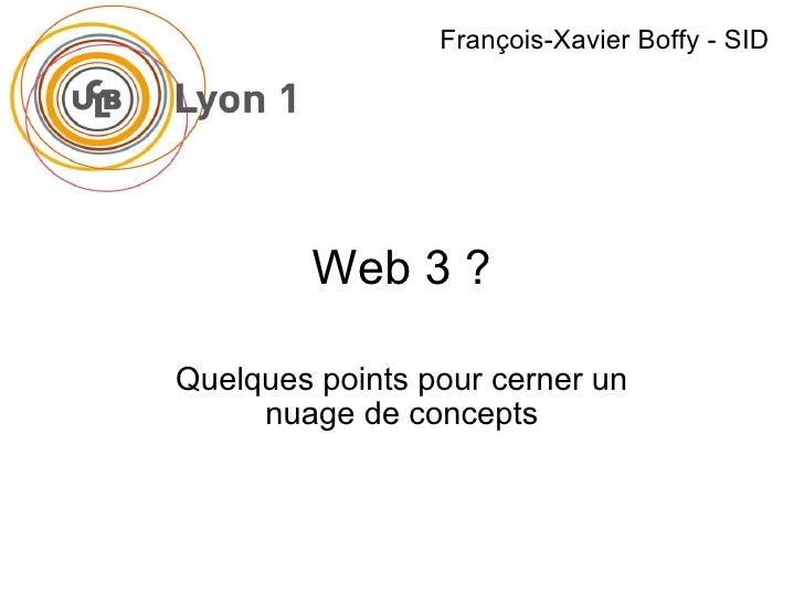 Web 3 ? Quelques points pour cerner un nuage de concepts François-Xavier Boffy - SID