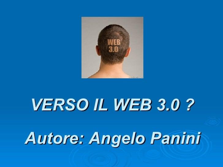 Autore: Angelo Panini VERSO IL WEB 3.0 ?
