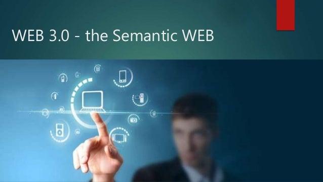 WEB 3.0 - the Semantic WEB