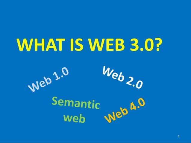 What is Web 3.0 Slide 3