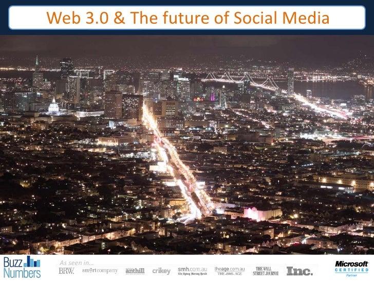 Web 3.0 & The future of Social Media      As seen in…                Asasdasdf