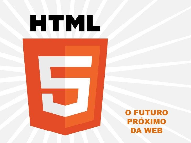 O FUTUROPRÓXIMO DA WEB
