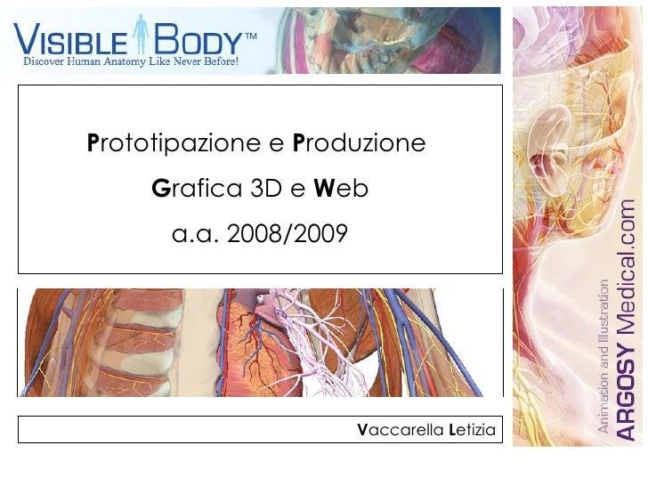P rototipazione e  P roduzione  G rafica 3D e  W eb a.a. 2008/2009 V accarella  L etizia