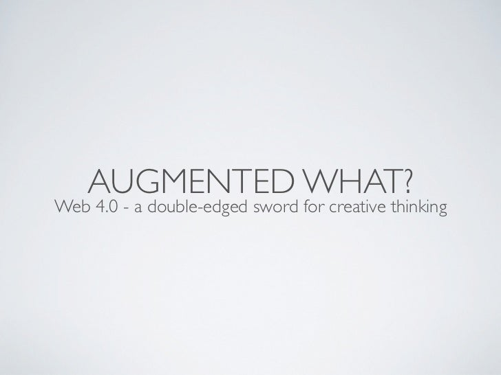 AUGMENTED WHAT?Web 4.0 - a double-edged sword for creative thinking