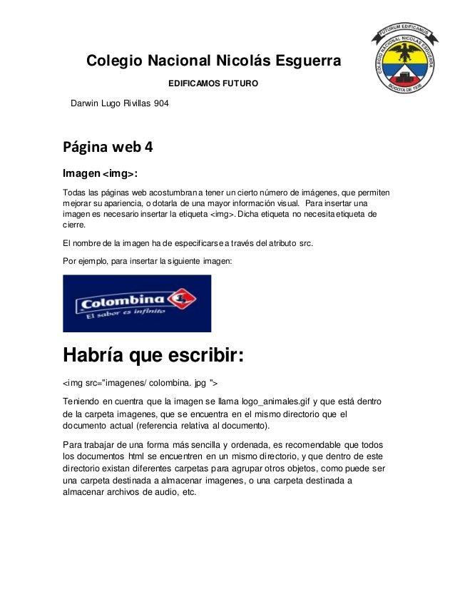Colegio Nacional Nicolás Esguerra EDIFICAMOS FUTURO Darwin Lugo Rivillas 904 Página web 4 Imagen <img>: Todas las páginas ...