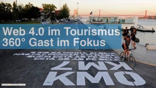 Web 4.0 im Tourismus 360° Gast im Fokus