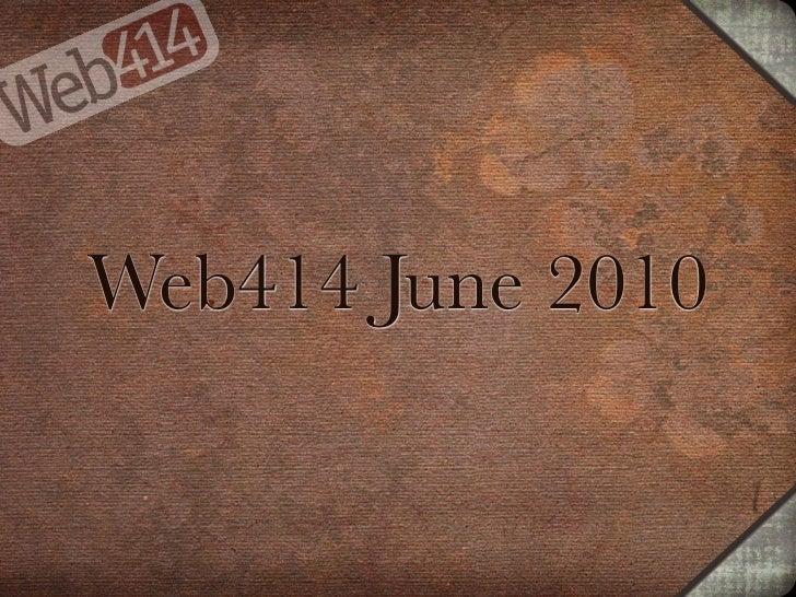 Web414 June 2010