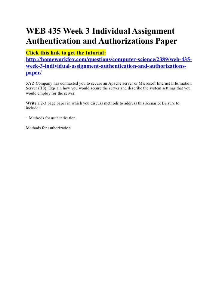 WEB 435 Week 3 Individual AssignmentAuthentication and Authorizations PaperClick this link to get the tutorial:http://home...