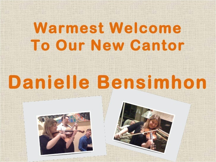Warmest Welcome To Our New Cantor Danielle Bensimhon