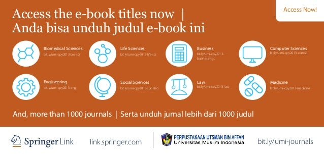 link.springer.com bit.ly/umi-journals Access the e-book titles now | Anda bisa unduh judul e-book ini And, more than 1000 ...