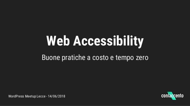 Web Accessibility Buone pratiche a costo e tempo zero WordPress Meetup Lecce - 14/06/2018
