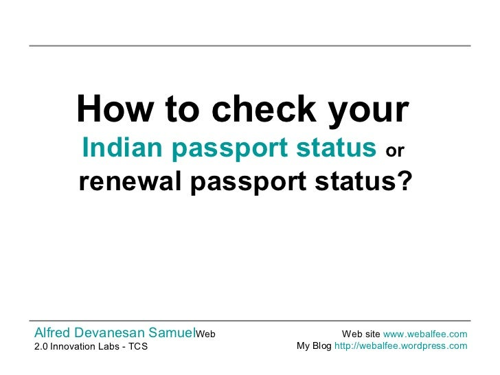 How to check your   Indian passport status   or  renewal passport status? Alfred Devanesan Samuel Web 2.0 Innovation Labs ...