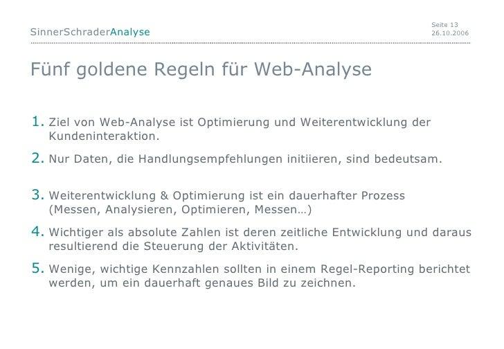Fünf goldene Regeln für Web-Analyse <ul><li>Ziel von Web-Analyse ist Optimierung und Weiterentwicklung der Kundeninterakti...