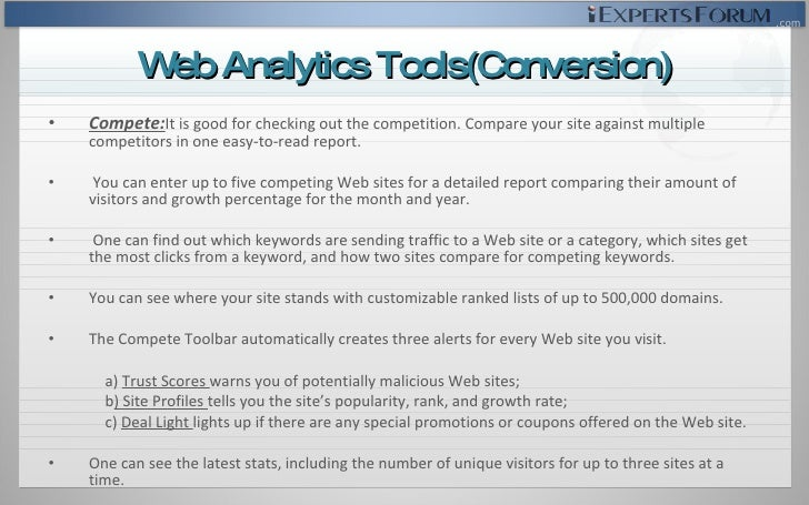 <ul><li>Compete: It is good for checking out the competition. Compare your site against multiple competitors in one easy-t...
