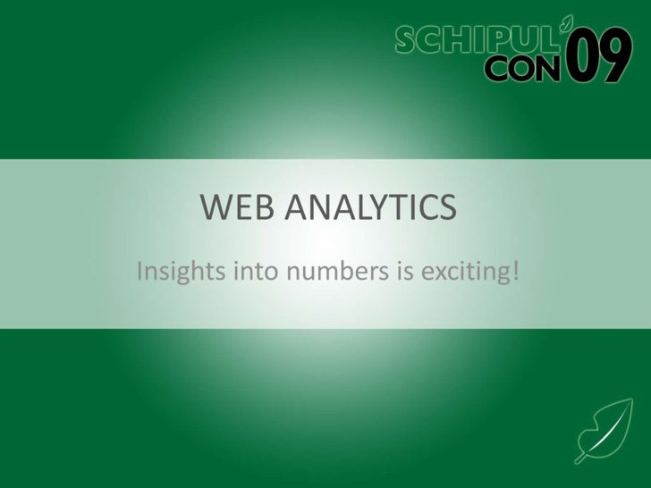 Web Analytics<br />Insights into numbers is exciting!<br />