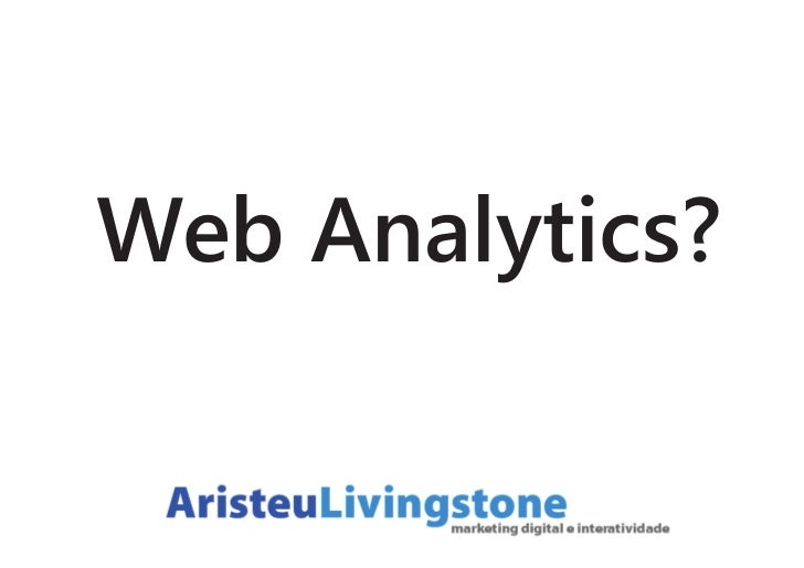 Web Analytics?