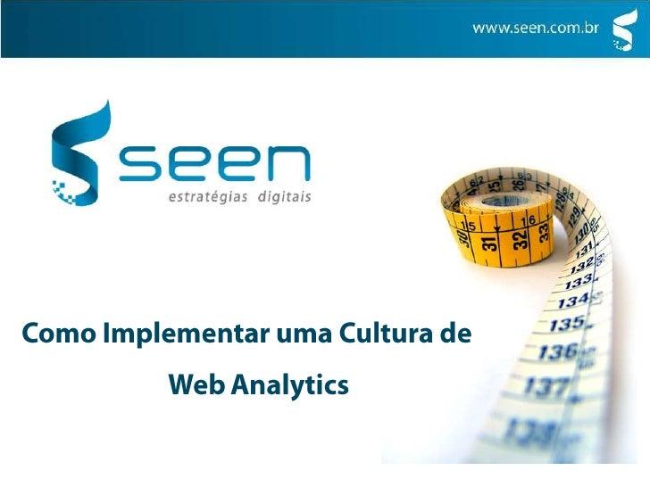 Como Implementar uma Cultura de Web Analytics<br />