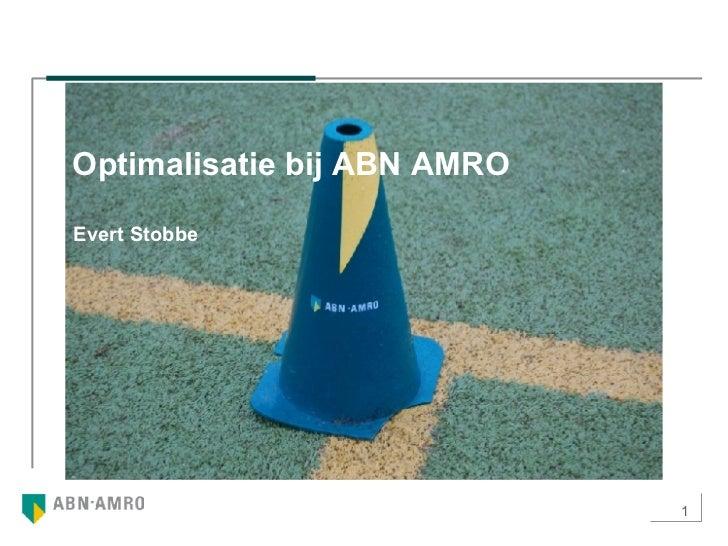 Optimalisatie bij ABN AMRO Evert Stobbe
