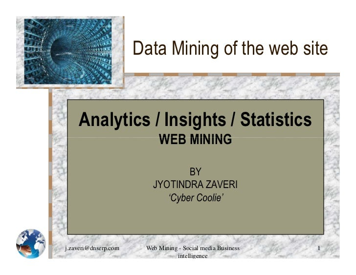 Data Mining of the web site    Analytics / Insights / Statistics                           WEB MINING                     ...