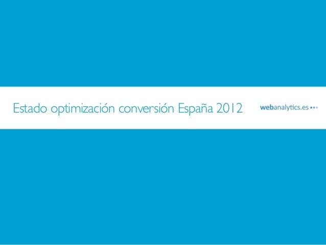 Estado optimización conversión España 2012
