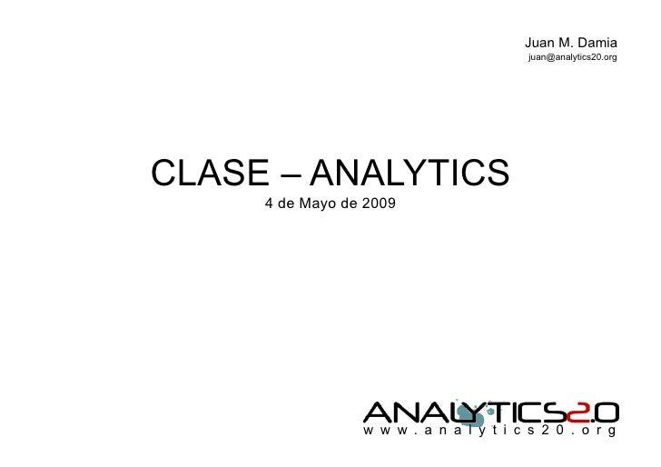 Juan M. Damia                     Juan Manuel Damia – www.analytics20.org/es/                                             ...