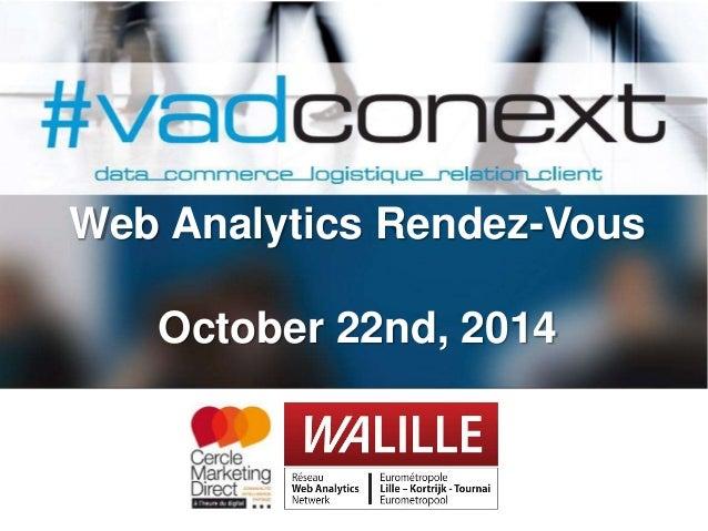 Web Analytics Rendez-Vous  October 22nd, 2014