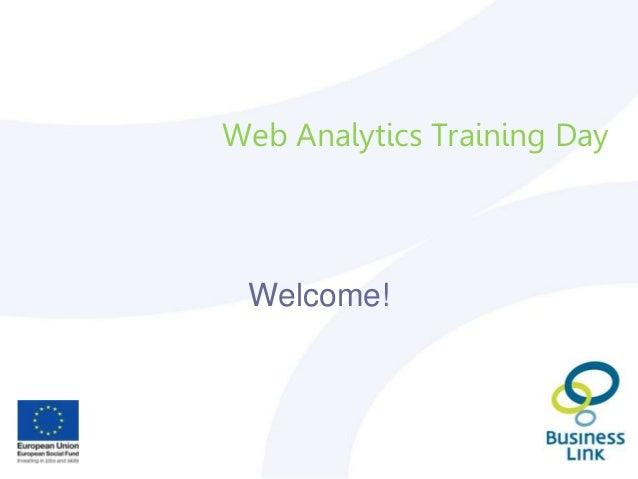 Web Analytics Training Day Welcome!