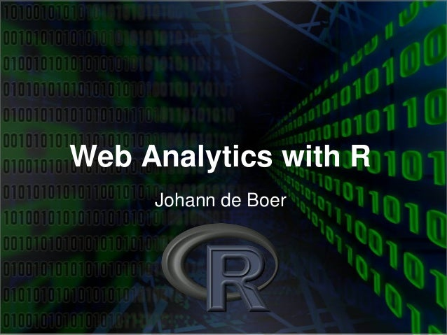 Web Analytics with R Johann de Boer