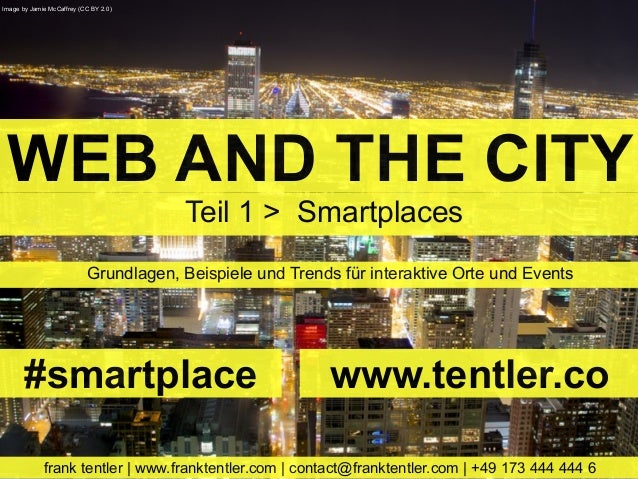 Image by Jamie McCaffrey (CC BY 2.0) WEB AND THE CITY                                       Teil 1 > Smartplaces          ...