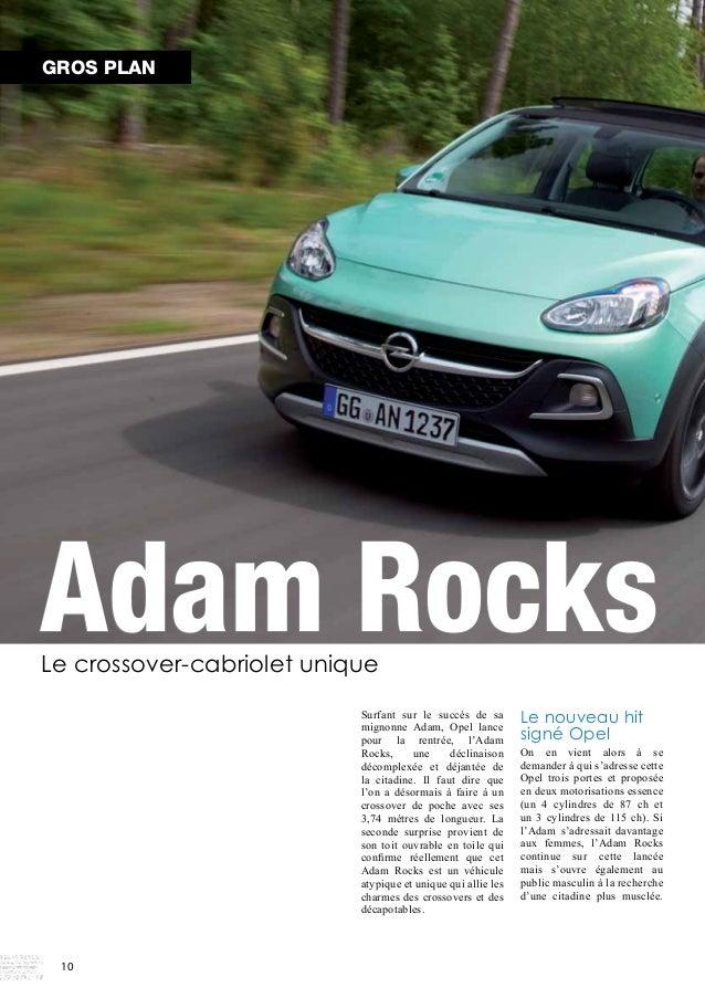 Adam Rocks  Le crossover-cabriolet unique  Surfant sur le succès de sa  mignonne Adam, Opel lance  pour la rentrée, l'Adam...