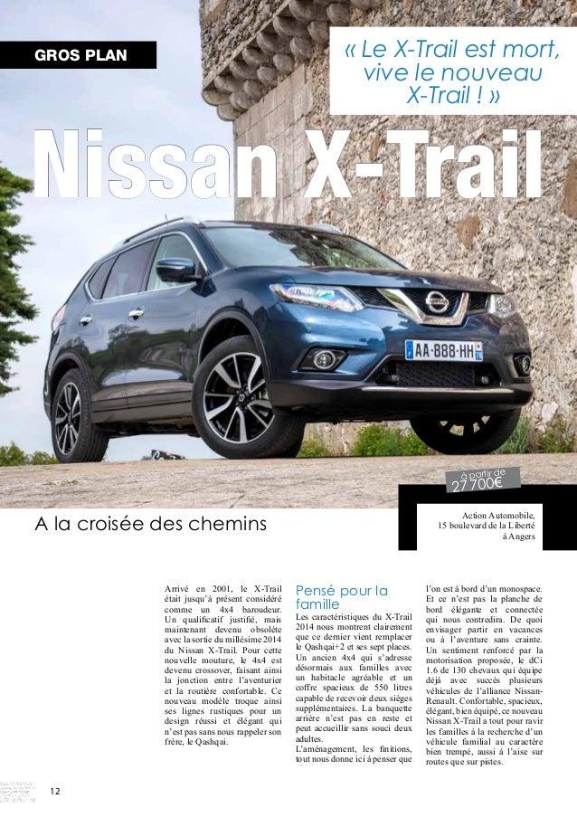 Nissan X-Trail  A la croisée des chemins  Arrivé en 2001, le X-Trail  était jusqu'à présent considéré  comme un 4x4 baroud...