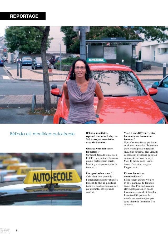 REPORTAGE  8  Bélinda, monitrice,  reprend une auto-école, rue  St-Lazare, en association  avec Mr Schmitt.  Où avez-vous ...