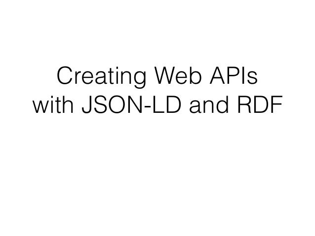 Creating Web APIs with JSON-LD and RDF