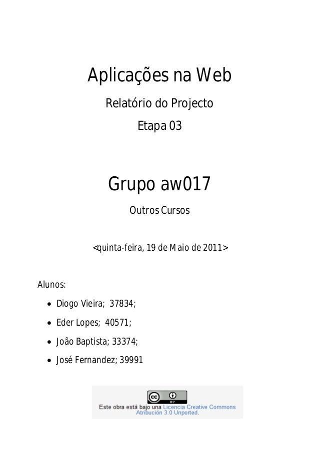 Aplicações na Web                Relatório do Projecto                           Etapa 03                 Grupo aw017     ...