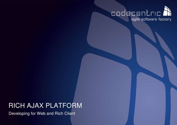 Rich Ajax Platform<br />Developing for Web and Rich Client<br />