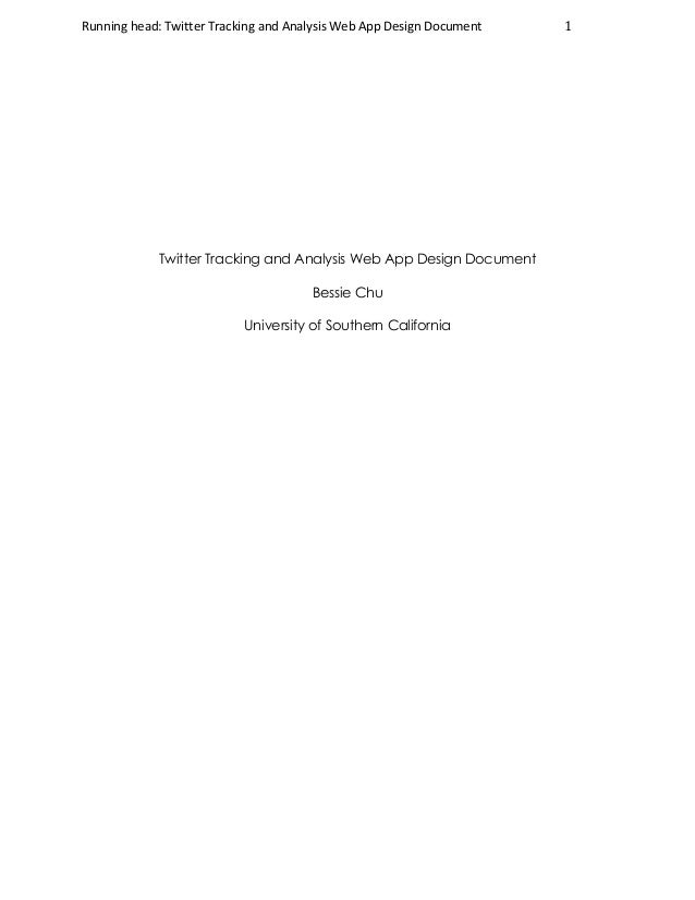 Running	head:	Twitter	Tracking	and	Analysis	Web	App	Design	Document		 1	 	 Twitter Tracking and Analysis Web App Design Do...
