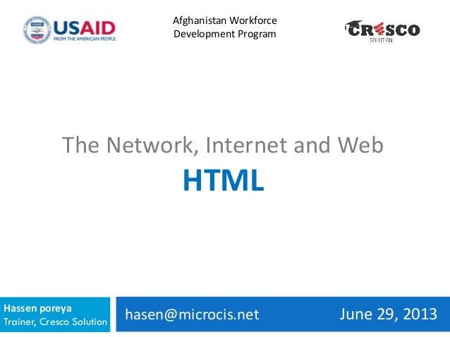 hasen@microcis.net June 29, 2013Hassen poreya Trainer, Cresco Solution Afghanistan Workforce Development Program The Netwo...