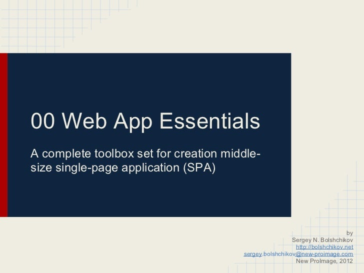 00 Web App EssentialsA complete toolbox set for creation middle-size single-page application (SPA)                        ...