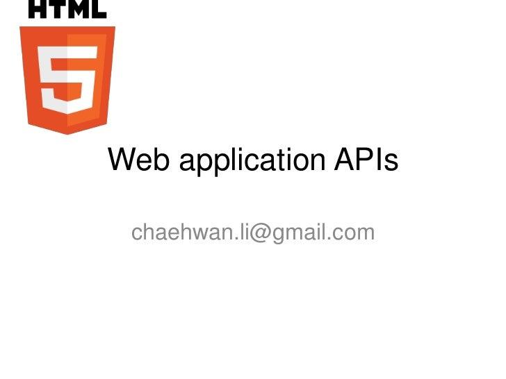 Web application APIs<br />chaehwan.li@gmail.com<br />