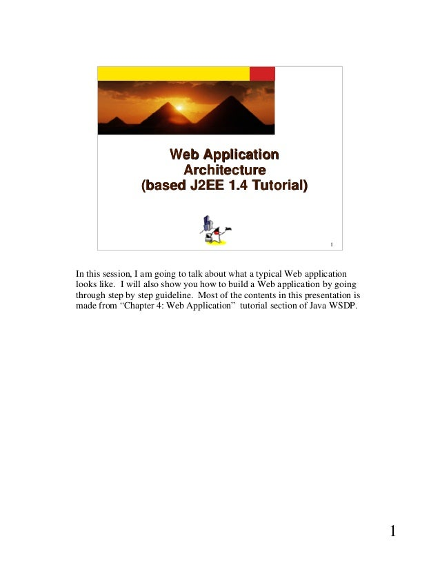 Web Application                       Architecture                 (based J2EE 1.4 Tutorial)                              ...