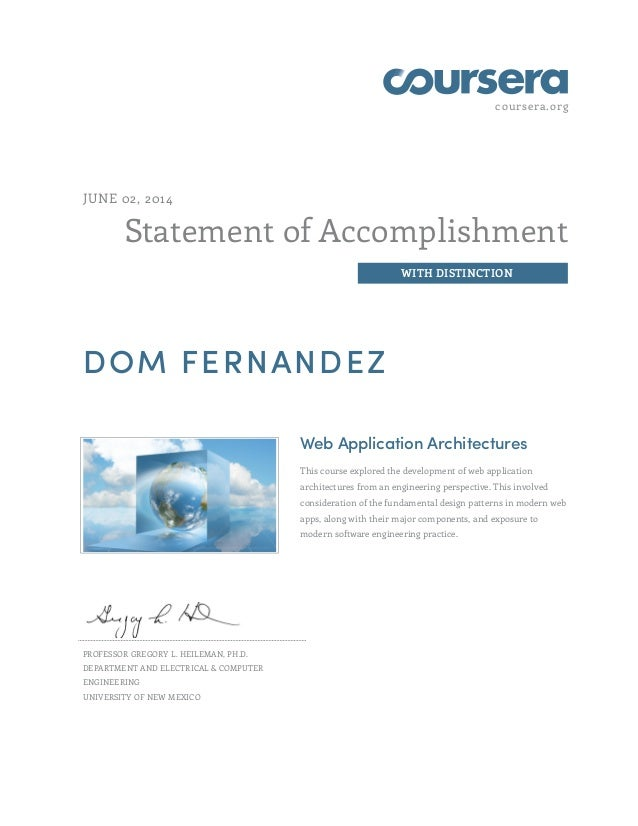 coursera.org Statement of Accomplishment WITH DISTINCTION JUNE 02, 2014 DOM FERNANDEZ Web Application Architectures This c...